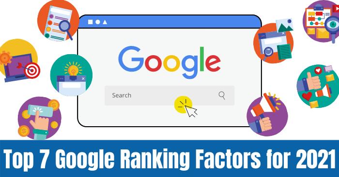 Top 7 Google Ranking Factors for 2021